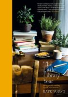 Cover image for The little library year : recipes and reading to suit each season