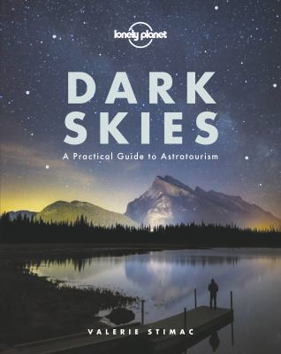 Cover image for Dark skies : a practical guide to astrotourism