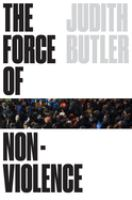 Cover image for The force of nonviolence : an ethico-political bind