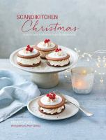 Cover image for Scandikitchen Christmas : recipes and traditions from Scandinavia