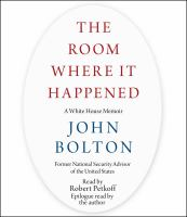 Cover image for The room where it happened : a White House memoir