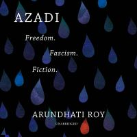 Cover image for Azadi : freedom, fascism, fiction.