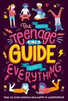 Cover image for The (nearly) teenage girl's guide to (almost) everything