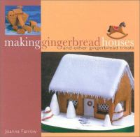 Cover image for Making gingerbread houses and other gingerbread treats