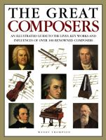 Cover image for The great composers : an illustrated guide to the lives, key works, and influences of over 100 renowned composers