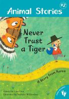 Cover image for Never trust a tiger : a story from Korea