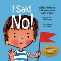 Cover image for I said no! : a kid-to-kid guide to keeping private parts private