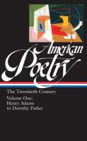 Cover image for American poetry, volume one : twentieth century : Henry Adams to Dorothy Parker.