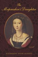 Cover image for The mapmaker's daughter : the confessions of Nurbanu Sultan, 1525-1583 : [a novel]