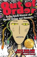 Cover image for Out of order : young adult manual of mental illness and recovery : mental illnesses, personality disorders, learning problems, intellectual disabilities & treatment and recovery