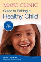 Cover image for Mayo Clinic guide to raising a healthy child