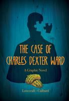 Cover image for The case of Charles Dexter Ward : a graphic novel