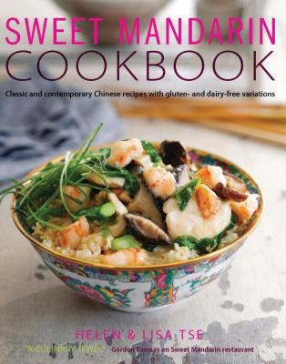 Cover image for Sweet Mandarin cookbook : classic  and contemporary Chinese recipes with gluten and dairy-free variations