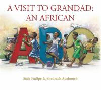 Cover image for A visit to Grandad : an African ABC