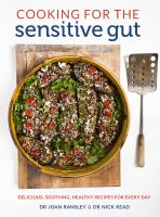 Cover image for Cooking for the sensitive gut : delicious, soothing, healthy recipes for every day