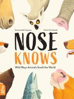 Cover image for Nose knows : wild ways animals smell the world