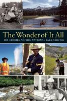 Cover image for The wonder of it all : 100 stories from the National Park Service