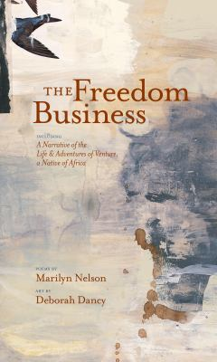 Cover image for The freedom business : including A narrative of the life & adventures of Venture, a native of Africa
