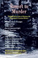Cover image for Resort to murder : thirteen more tales of mystery by Minnesota's premier writers