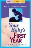 Cover image for Your baby's first year : a guide for teenage parents