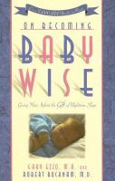 Cover image for On becoming baby wise : giving your infant the gift of nighttime sleep