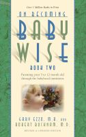 Cover image for On becoming baby wise. Book two : parenting your five to twelve month old through the babyhood transitions