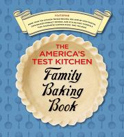 Cover image for The America's test kitchen family baking book