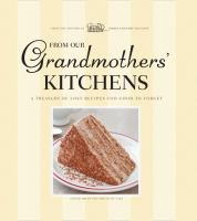 Cover image for From our grandmothers' kitchens : a treasury of lost recipes too good to forget