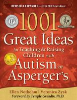 Cover image for 1001 great ideas for teaching and raising children with autism or Asperger's