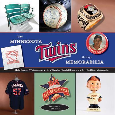 Cover image for The Minnesota Twins through memorabilia