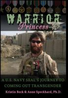 Cover image for Warrior princess : a U.S. Navy Seal's journey to coming out transgender