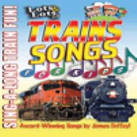 Cover image for Lots & lots of trains songs for kids : sing-a-long train fun!