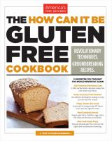 Cover image for The how can it be gluten free cookbook : revolutionary techniques, groundbreaking recipes