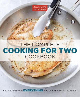 Cover image for The complete cooking for two cookbook : 650 recipes for everything you'll ever want to make