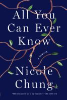 Cover image for All you can ever know : a memoir
