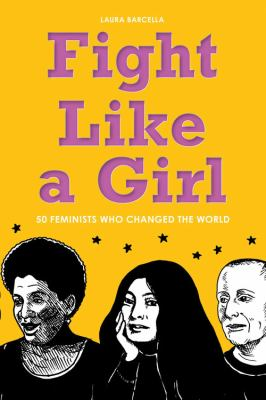 Cover image for Fight like a girl : 50 feminists who changed the world