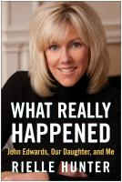 Cover image for What really happened : John Edwards, our daughter, and me