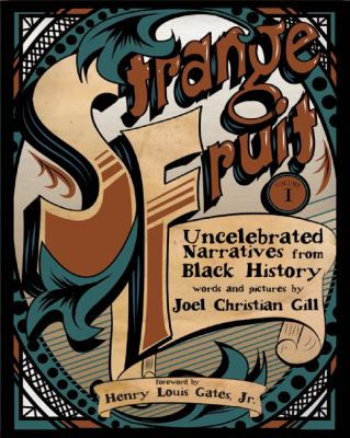 Cover image for Strange fruit. Volume I, Uncelebrated narratives from Black history