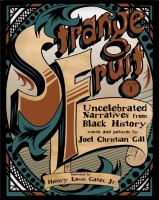 Cover image for Strange fruit. Volume I, Uncelebrated narratives from Black history
