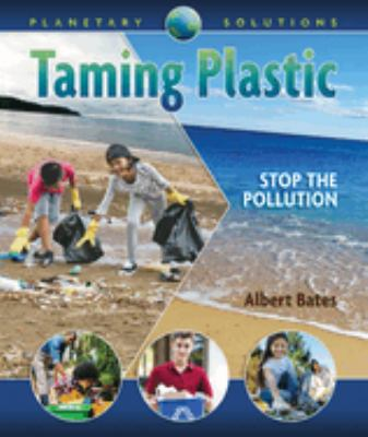 Cover image for Taming plastic : stop the pollution