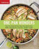 Cover image for One-pan wonders : fuss-free meals for your sheet pan, dutch oven, skillet, roasting pan, casserole, and slow cooker