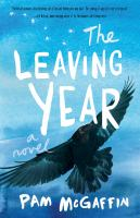Cover image for The leaving year : a novel