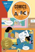 Cover image for Comics : easy as ABC! : the essential guide to comics for kids : for kids, parents, teachers and librarians!