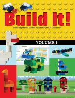 Cover image for Build it! Volume 1 : make supercool models with your LEGO classic set