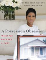 Cover image for A possession obsession  : what we cherish & why