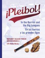 Cover image for Pleibol! : in the barrios and the big leagues = en los barrios y las grandes ligas