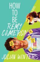 Cover image for How to be Remy Cameron : a novel