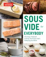 Cover image for Sous vide for everybody : the easy, foolproof cooking technique that's sweeping the world