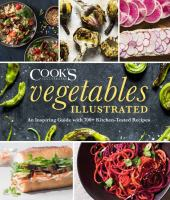 Cover image for Vegetables illustrated : an inspiring guide with 700+ kitchen-tested recipes