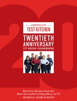Cover image for America's test kitchen twentieth anniversary tv show cookbook : best-ever recipes from the most successful cooking show on tv.